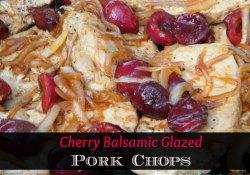 Cherry Balsamic Glazed Pork Chops