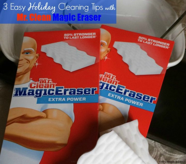 3 Easy Holiday Cleaning Tips with Mr. Clean Magic Eraser | Who Needs A Cape? #MrCleanMillion