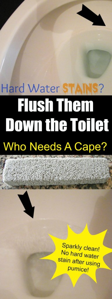 Flush Hard Water Stains Down the Toilet | Who Needs A Cape?