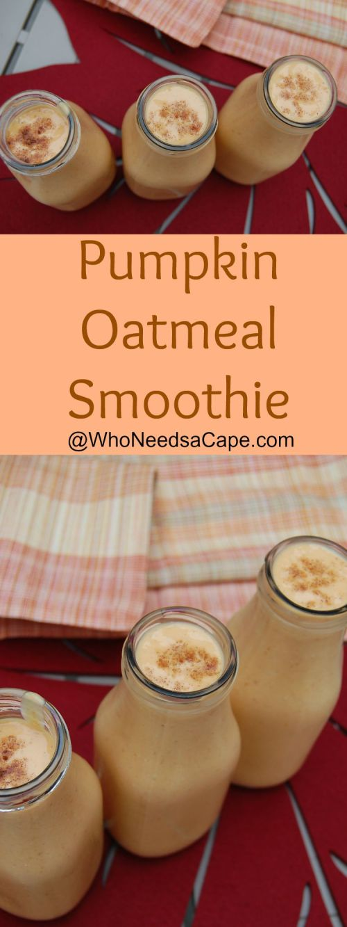 Pumpkin Oatmeal Smoothie is a great way to start your day in the Fall! Healthy but super good you'll love having Pumpkin Spice in the morning! | Who Needs a Cape?