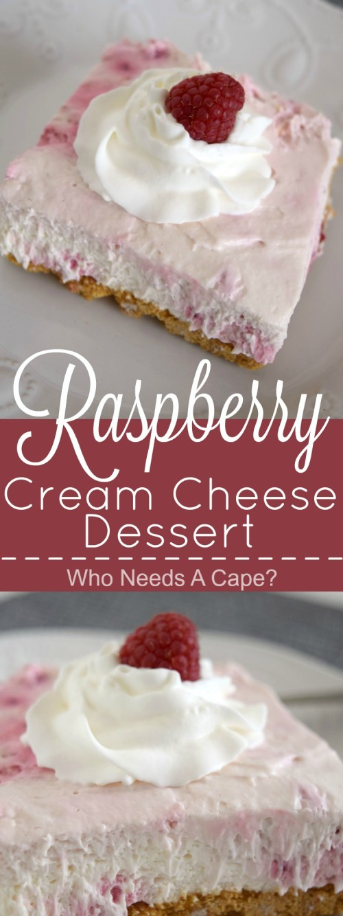 Creamy, dreamy and oh so good! This easy Raspberry Cream Cheese Dessert is practically no-bake and full of fruity goodness. | Who Needs A Cape?