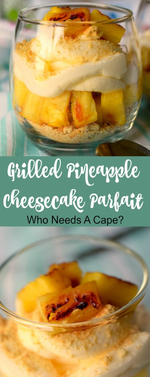 Grilled Pineapple Cheesecake Parfaits are the perfect summertime dessert! Sweet grilled pineapple is the star of this fantastic no-bake treat.