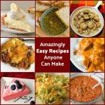 Amazingly Easy Recipes Anyone Can Make