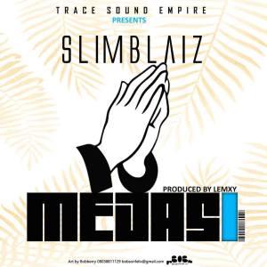 NEW MUSIC: SLIM-BLAZE _ MEDASI_PROD  BY LEMXY ⋆ Whp-Media