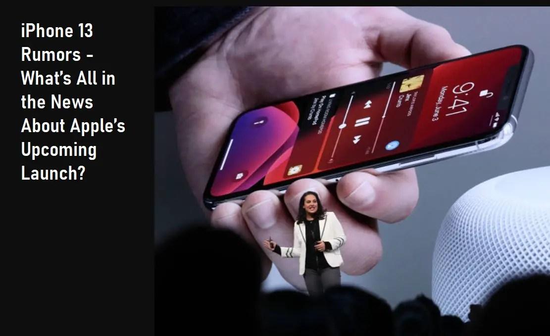iPhone 13 Design Photos, Price, Release Date, Look