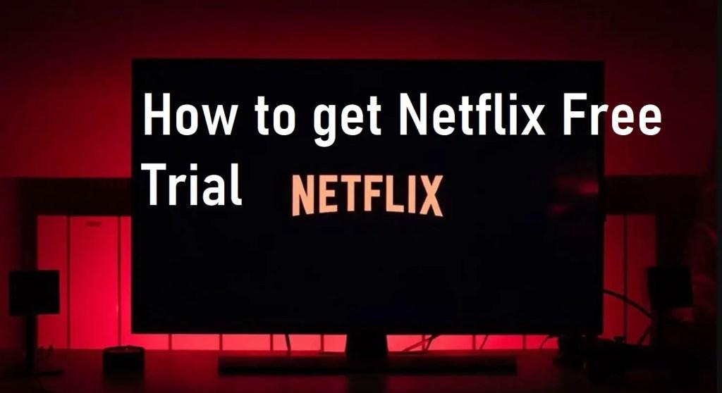 Netflix free trial