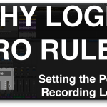 Setting the Perfect Recording Levels in LPX <br>(Hint: It's Easier Than You Think)