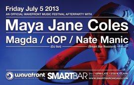Maya Jane Coles, Magda, d0P @ Smartbar Chicago 7.5.13 Wavefront Official After-Party