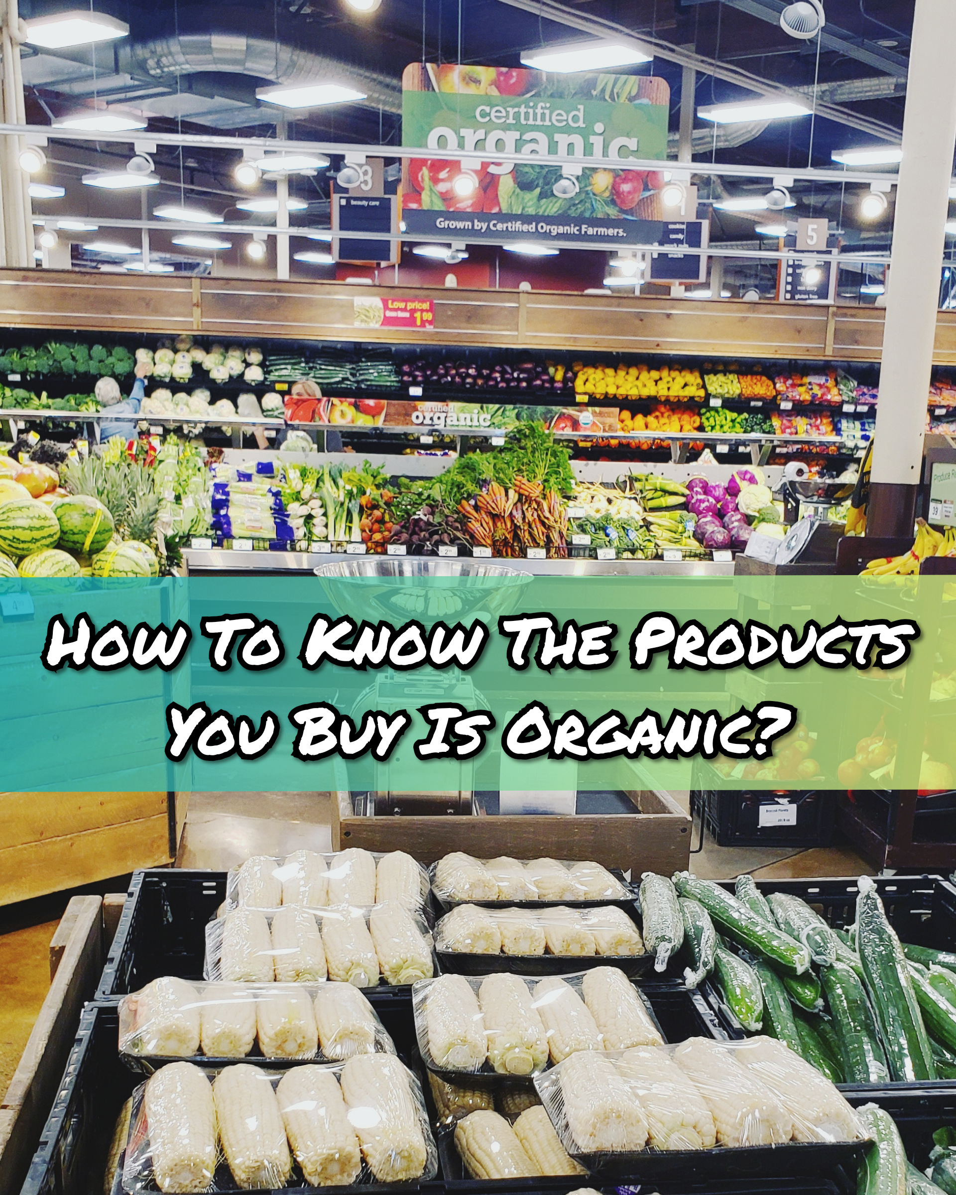 How To know the product you buy is organic?