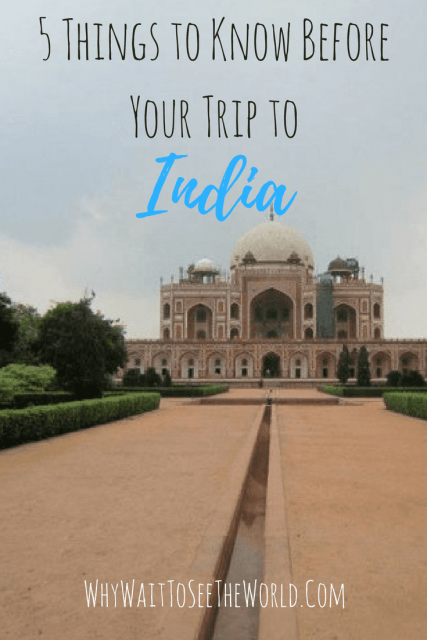 5 Things You Need to Know Before Your Trip to India