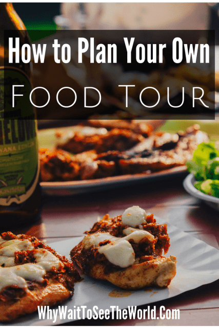 How to Plan Your Own Food Tour