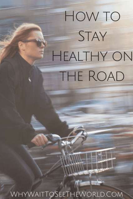 How to Stay Healthy on the Road
