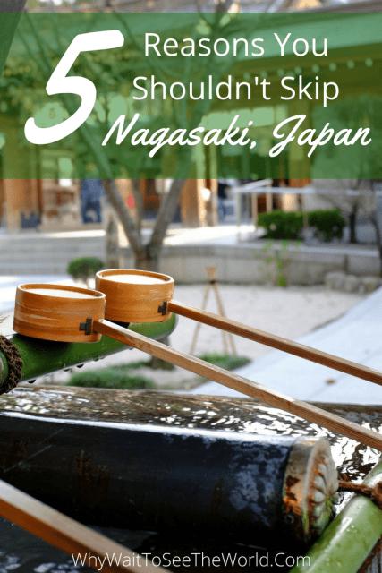 5 Reasons You Shouldn't Skip Nagasaki, Japan