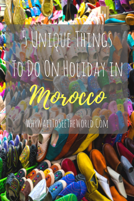 5 Unique Things to Do on Holiday in Morocco