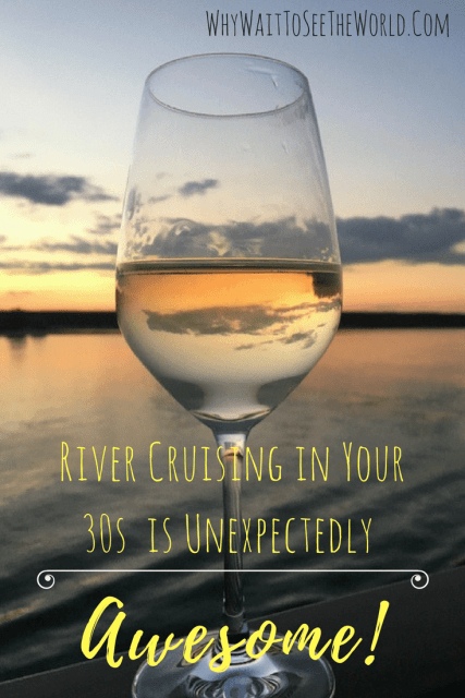 River Cruising in Your 30s is Unexpectedly Awesome