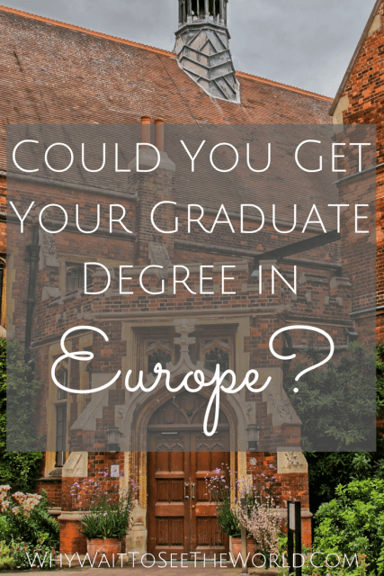 Could You Get Your Graduate Degree in Europe