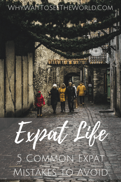 Expat Life: 5 Common Expat Mistakes to Avoid
