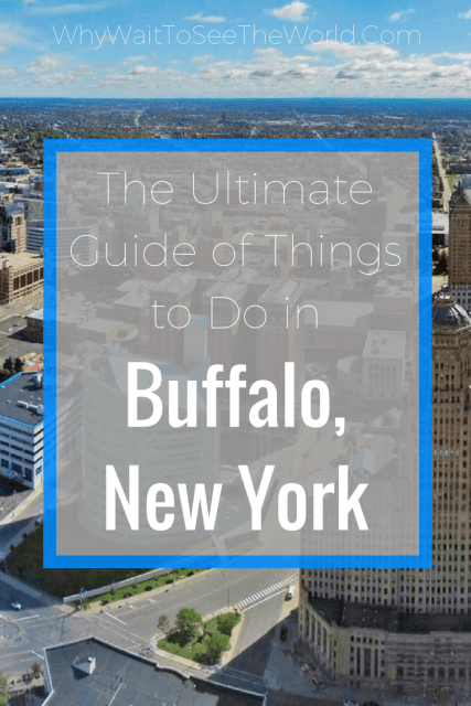 The Ultimate Guide of Things to Do in Buffalo, New York
