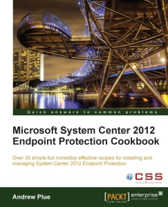 Microsoft Forefront EndPoint Protection 2010 Cookbook