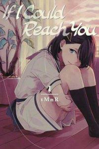 Manga If I Could Reach You Karya tMnR akan Mencapai Klimaks pada Bulan Oktober 2