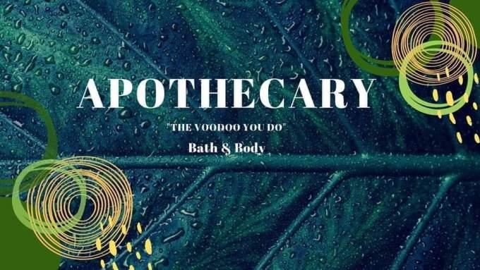 """APOTHECARY """"THE VOODOO YOU DO"""" Bath & Body"""