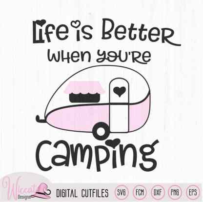Life is better Camping, Free cut file