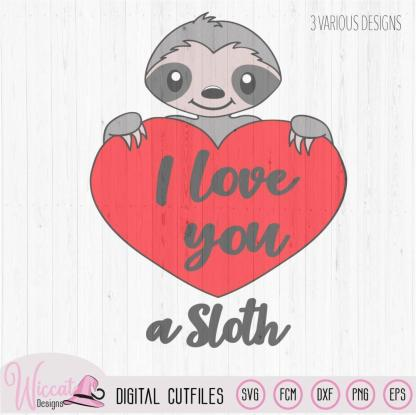 Valentine sloth pun svg, I love you a sloth quote,