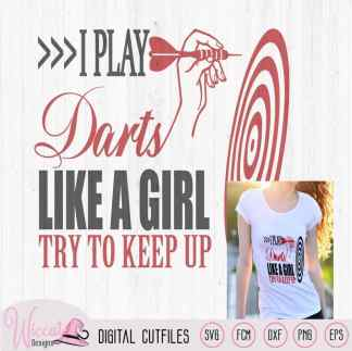 I play darts like a girl svg, Hand throwing darts