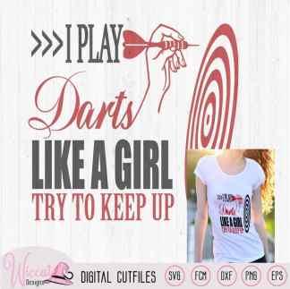 I play darts like a girl svg, Hand throwing darts