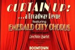 Curtain Up: A Broadway Musical Review from the Emerald City Chorus with BoomTown and LoveNotes
