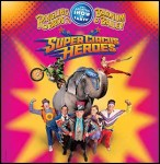 Ringling Brothers Super Circus Heroes at INTRUST tickets on the cheap