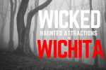Wicked Haunted Attractions in Wichita