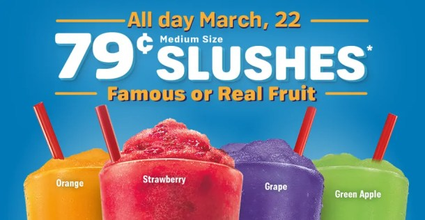 Sonic 79 cent slushes all day March 22 2018