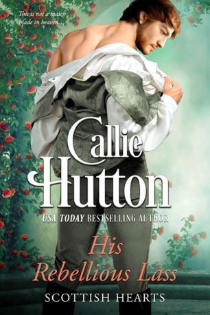 Book Cover - His Rebellious Lass by Callie Hutton