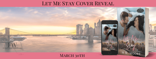 Let Me Stay Cover Banner