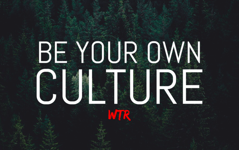 Be Your Own Culture by Wicked Trail Running
