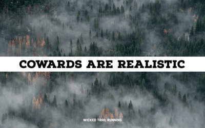 Cowards Are Realistic