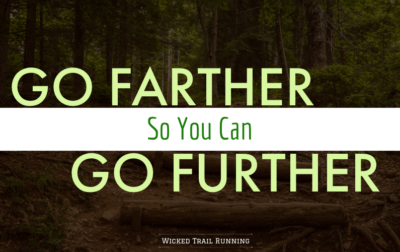 Go Farther So You Can Go Further
