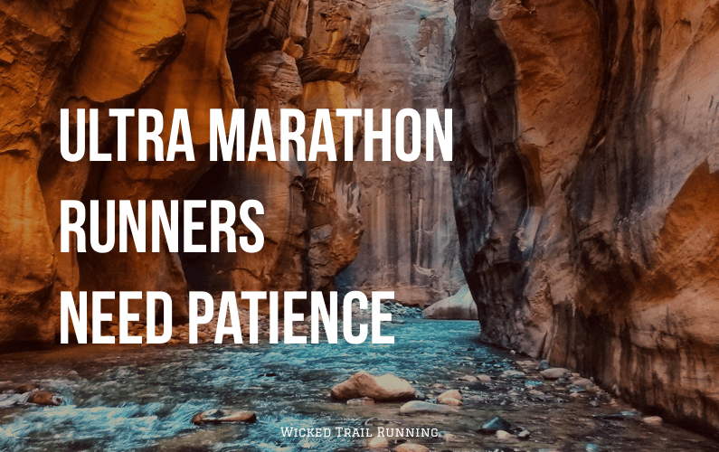 Patience: Why Ultra Marathon Runners Need It