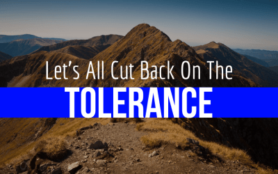 Let's Cut Back On Tolerance