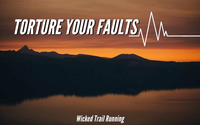 Torture Your Faults Ultra Marathon Blog