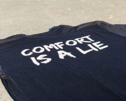 Black Comfort Is A Lie Strength Tee Shirt