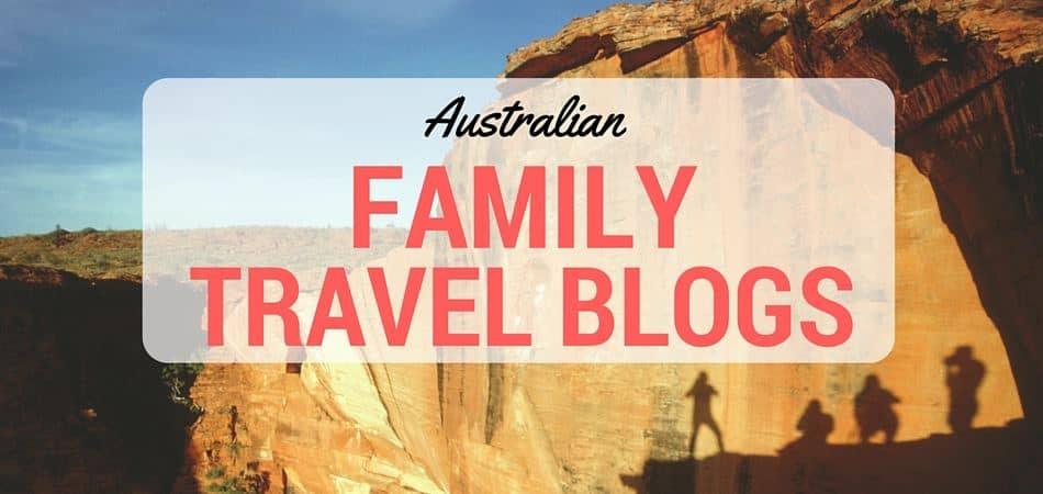 Australian Family Travel Blogs