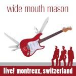 Wide Mouth Mason - Live! Montreux, Switzerland