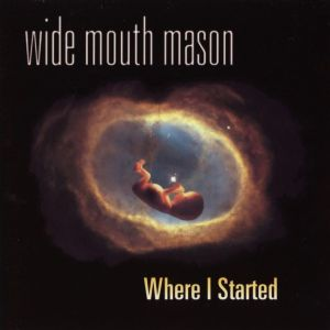 wide_mouth_mason_where_i_started_1999