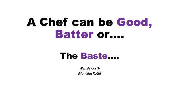 A Chef can be Good, Batter or