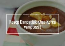 Resep Danpatjuk Khas Korea yang Lezat