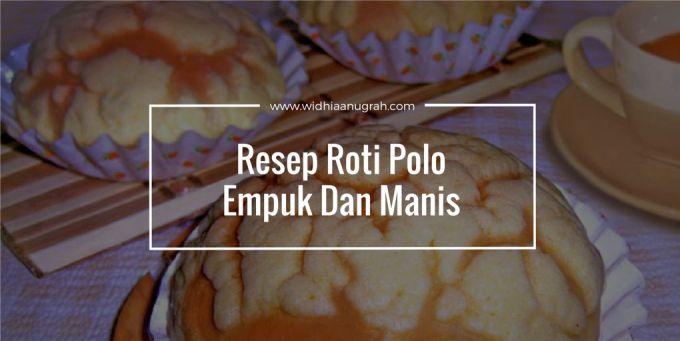 Resep Roti Polo Empuk Dan Manis