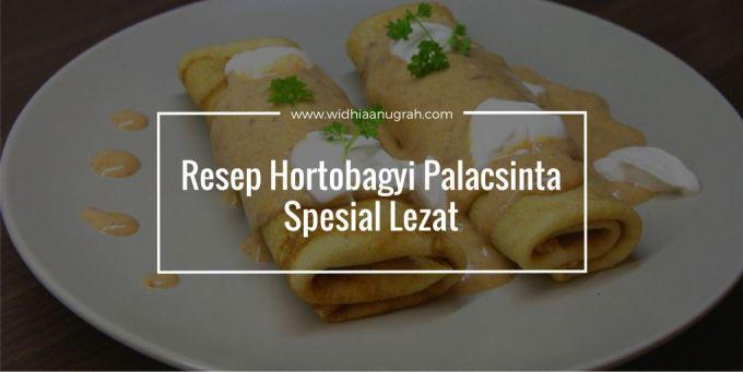 Resep Hortobagyi Palacsinta Spesial Lezat