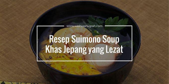 Resep Suimono Soup Khas Jepang yang Lezat